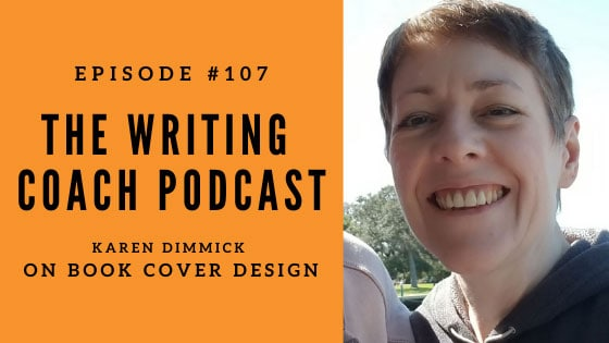 The Writing Coach Podcast Episode 107 Karen Dimmick Arcane Covers Book Cover Designer